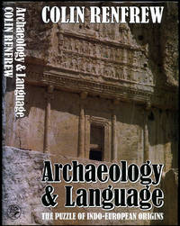 Archaeology and Language; The Puzzle of Indo-European Origins