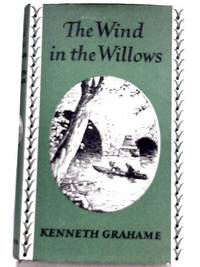 The Wind in the Willows: Illustrated by by Kenneth Grahame - 1961