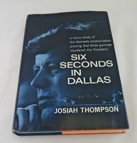 image of Six Seconds in Dallas: A Micro-Study of the Kennedy Assassination