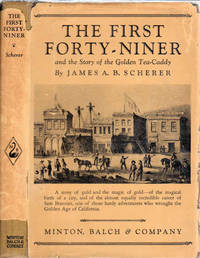 The First Forty-Niner; and the Story of the Golden Tea-Caddy