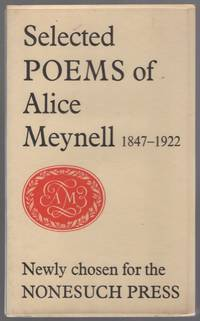Selected Poems of Alice Meynell 1847-1922 Newly Chosen