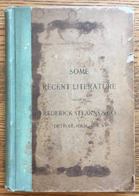 Some Recent Literature issued by Frederick Stearns and Co., Detroit, Mich, USA