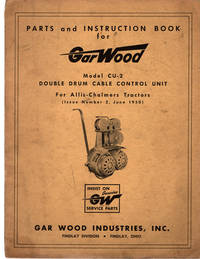 image of Parts and Instruction Book for Gar Wood Model CU-2 Double Drum Cable Control Unit For Allis-Chalmers Tractors (Issue Number 2, June 1950)