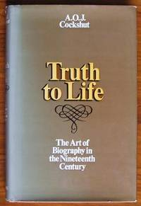 Truth to Life: The Art of Biography in the Nineteenth Century.