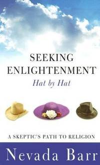 Seeking Enlightenment Hat by Hat : A Skeptic's Path to Religion