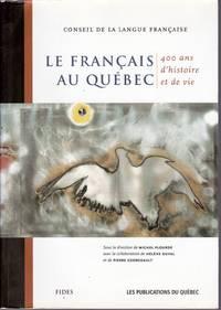 Le français au Québec.  400 ans d'histoire et de vie.
