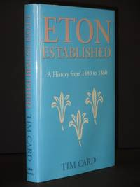 Eton Established: A History from 1440 to 1860