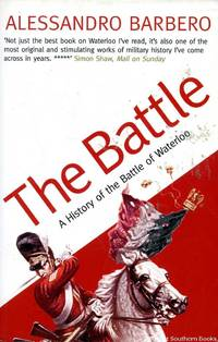 The Battle: A History of the Battle of Waterloo