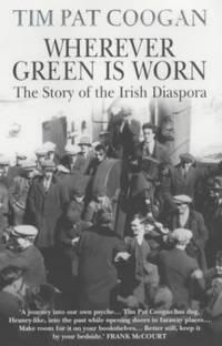 image of Wherever Green Is Worn: The Story of the Irish Diaspora