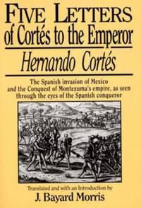 Hernando Cortes : Five Letters