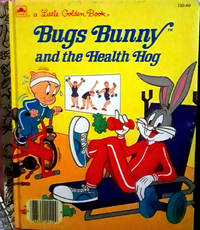 A Little Golden Book Bugs Bunny and the Health Hog