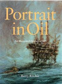 Portrait in Oil: An Illustrated History of BP