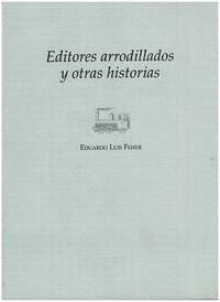 Editores Arrodillados y Otras Historias