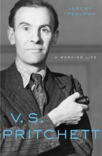 image of V. S. Pritchett : A Working Life
