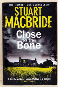 Close to the Bone (Signed & Publication Day Dated Copy)