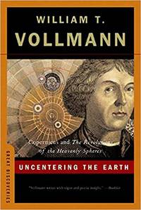 Uncentering the Earth Copernicus and The Revolutions of the Heavenly Spheres (Great Discoveries)