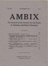 Ambix. The Journal of the Society for the History of Alchemy and Early Chemistry Vol. XX, No. 3. November, 1973