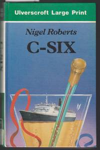 image of C-Six : Ten Years as the Doctor of the QE2 [large print]