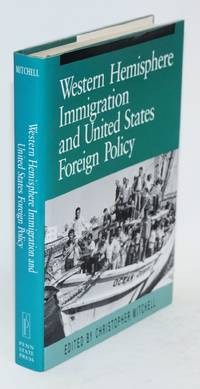 Western hemisphere immigration and United States foreign policy by  Carlos Rico et al  Christopher Mitchell - First Edition - 1992 - from Bolerium Books Inc., ABAA/ILAB and Biblio.com