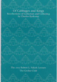 OF CABBAGES AND KINGS: Recollections of Collectors and Collecting.