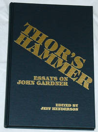 Thor's Hammer: Essays on John Gardner