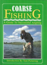 Coarse Fishing - A Guide to Successful Angling.