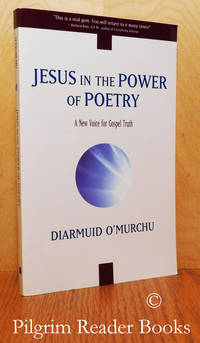 Jesus in the Power of Poetry, A New Voice for Gospel Truth.
