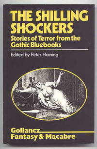 image of THE SHILLING SHOCKERS:  STORIES OF TERROR FROM THE GOTHIC BLUEBOOKS.