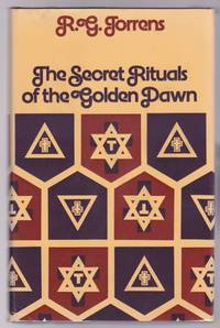 The Secret Rituals of the Golden Dawn by R. G Torrens - First Edition, First Printing - 1973 - from GatesPastBooks and Biblio.com