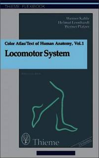 Color Atlas and Textbook of Human Anatomy: Locomotor System: 001 (Thieme Flexibooks)