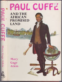 Paul Cuffe and the African Promised Land by Mary Gage Atkin - 1977