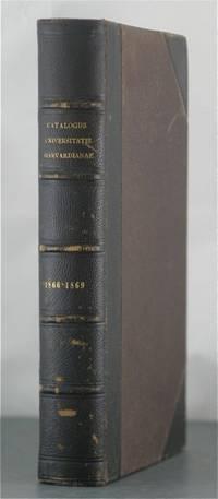 Catalogus Universitatis Harvardianae; Catalogus Senatus Academici Et Eorum (1866 & 1869)