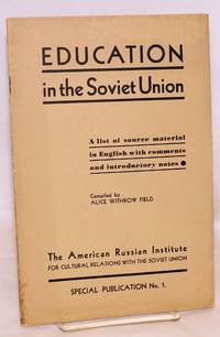 Education in the Soviet Union.  A list of source material in English with comments and introductory notes