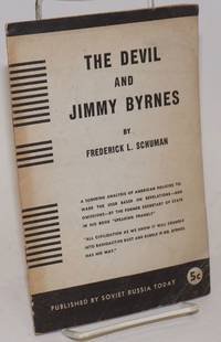 The devil and Jimmy Byrnes. A sobering analysis of American policies toward the USSR based on revelations--and omissions--by the former secretary of state in his book \
