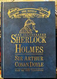 The Illustrated Sherlock Holmes (The Novels)