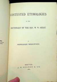 Contested Etymologies In the Dictionary of the Rev. W.W.Skeat