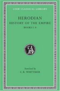 Herodian: History of the Empire, Volume II, Books 5-8 (Loeb Classical Library No. 455) by Herodian - 1970-08-08