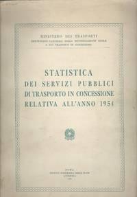 image of Statistica dei Servizi Pubblici di Trasporto in Concessione Relativa All'anno 1954