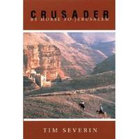 Crusader : by Horse to Jerusalem by  Tim Severin - Paperback - 2001 - from Mahler Books (SKU: 071412-559-008)