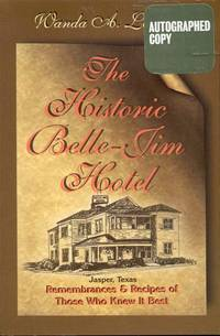 image of The Historic Belle-Jim Hotel Jasper, Texas: Remembrances and Recipes of Those Who Knew It Best