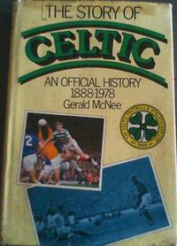 The story of Celtic: An official history 1888 - 1978