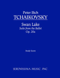 Swan Lake Suite, Op. 20a by Peter Ilich Tchaikovsky ; Carl Simpson (editor) - Paperback - First edition thus - 2006 - from Serenissima Music, Inc. (SKU: SER-041)