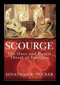 SCOURGE - The Once and Future Threat of Smallpox