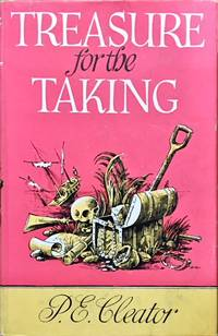 Treasure for the Taking by  P. E Cleator - Hardcover - from Dial a Book and Biblio.com