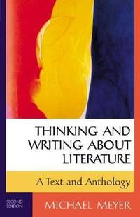 image of Thinking and Writing about Literature : A Text and Anthology