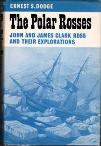 The Polar Rosses; John and James Clark Ross and their Explorations