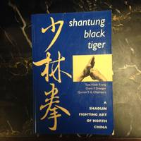 Shantung Black Tiger; A Shaolin Fighting Art of North China by  Tjoa Khek  (With Quintin T.G. Chambers & Donn F. Draeger.) (Illustrations by Pascal Krieger.) Kiong - Paperback - from Burton Lysecki Books, ABAC/ILAB (SKU: 146879)