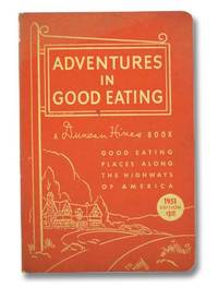 Adventures in Good Eating: Good Eating Places Along the Highways of America