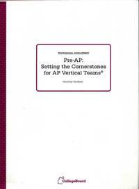 Pre-AP: Setting the Cornerstones for AP Vertical Teams: Workshop Handbook