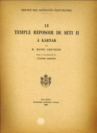Le temple repoisoir de Séti II à Karnak by  ÉTIENNE  HENRI avec la collaboration de DRIOTON - Paperback - 1940 - from Antiquariaat Parnassos and Biblio.com